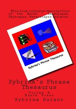 دانلود کتاب Sybrina's Phrase Thesaurus - Volume 4: Earth Views شابک 148198313X نویسنده sybrina Durant