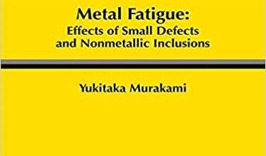 دانلود کتاب Metal fatigue effects of small defects and nonmetallic inclusions 2nd 2019 خرید هندبوک خستگی فلزات