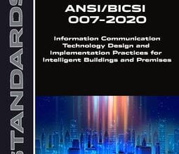 خرید استاندارد BICSI 007-2020Information Communication Technology Design and Implementation Practices for Intelligent Buildings and Premises