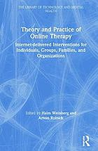 دانلود کتاب Theory and practice of online therapy internet-delivered interventions for individuals groups families organizations