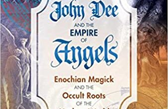 ایبوک John Dee and the Empire of Angels Enochian Magick and the Occult Roots of the Modern World خرید کتاب جان دی و امپراتوری فرشتگان