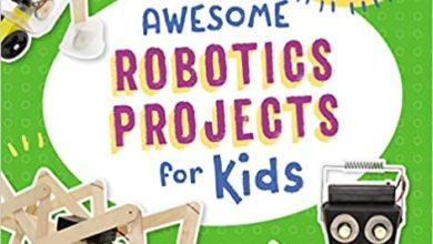 Photo of دانلود کتاب Awesome Robotics Projects for Kids 20 Original STEAM Robots and Circuits to Design and Build
