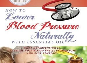 Photo of دانلود کتاب How to Lower Blood Pressure Naturally With Essential Oil
